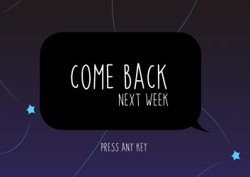 ComeBackNextWeek